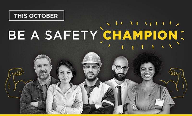 Be a Safety Champion – National Work Safe Month